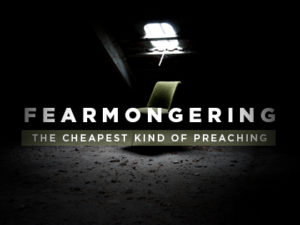 17-Feature-Fearmongering-The-Cheapest-Kind-of-Preaching-0608-300x225