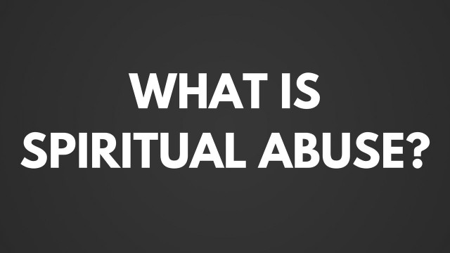 Coping with the Cults – Part #3 – Spiritual Abuse
