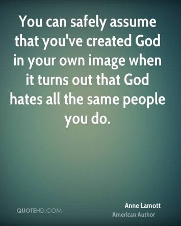 anne-lamott-author-quote-you-can-safely-assume-that-youve-created-god
