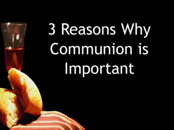 3 Reasons Why Communion is Important
